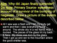 Aim: Why did Japan finally surrender Do Now: Primary Source eyewitness account of a survivor of the PowerPoint PPT Presentation