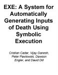EXE: A System for Automatically Generating Inputs of Death Using Symbolic Execution PowerPoint PPT Presentation