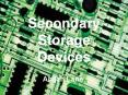 Secondary Storage Devices PowerPoint PPT Presentation