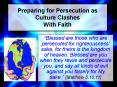 Preparing for Persecution as Culture Clashes With Faith PowerPoint PPT Presentation