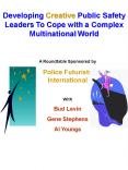 Developing Creative Public Safety Leaders To Cope with a Complex Multinational World PowerPoint PPT Presentation