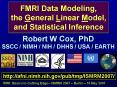 FMRI Data Modeling, the General Linear Model, and Statistical Inference PowerPoint PPT Presentation