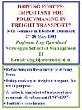 DRIVING FORCES: IMPORTANT FOR POLICYMAKING IN FREIGHT TRANSPORT NTF seminar in Ebeltoft, Denmark 272 PowerPoint PPT Presentation