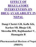 EFFECT OF REGULATORY INTERVENTION ON DRUG AVAILABILITY IN NEPAL Dangi Chettri GB, Kafle KK, Karkee S PowerPoint PPT Presentation