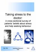 Taking stress to the doctor: A cross sectional survey of patients beliefs about stress and help seek PowerPoint PPT Presentation