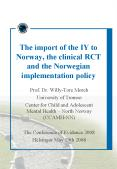 The import of the IY to Norway, the clinical RCT and the Norwegian implementation policy PowerPoint PPT Presentation