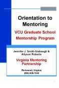 Orientation to Mentoring  VCU Graduate School Mentorship Program PowerPoint PPT Presentation
