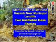 Identification of Methane Hazards Near Municipal Landfills Two Australian Case Studies PowerPoint PPT Presentation