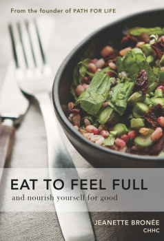 Jeanette Bronée - Eat to Feel Full | Path For Life