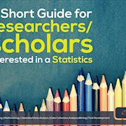 A Short Guide for researchers/scholars interested in a Statistics
