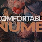 """Comfortably Numb"""