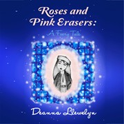 Roses and Pink Erasers: A Faery Tale