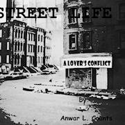 Street Life: A Lover's Conflict (play) by Anwar L. Counts