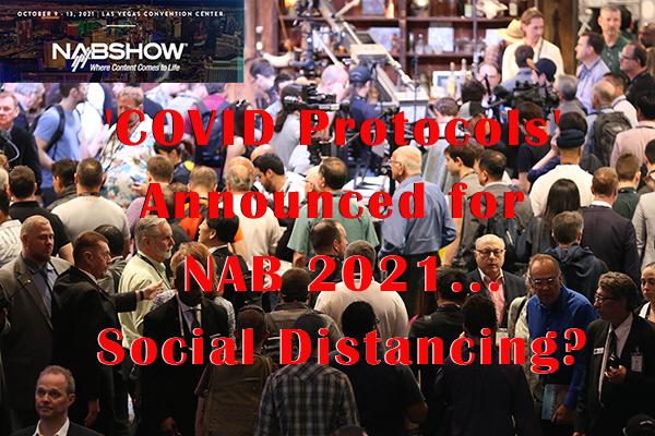 'COVID Protocols' Announced for NAB 2021