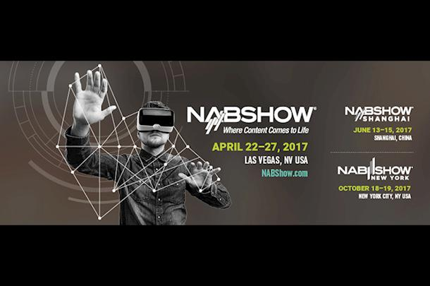 The Countdown is On! (Part I): NAB 2017 to Highlight New Gear, Refined Delivery