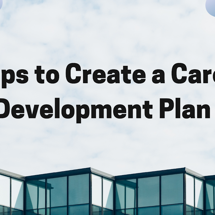Steps to Create a Career Development Plan