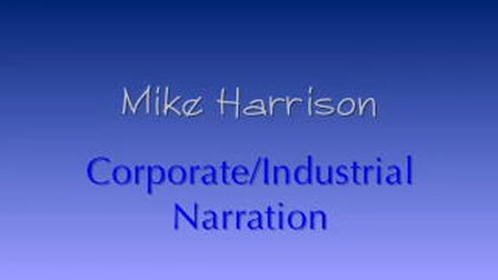 Mike Harrison Corporate/Industrial Narration Demo