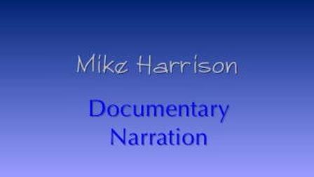Mike Harrison Documentary Narration Demo