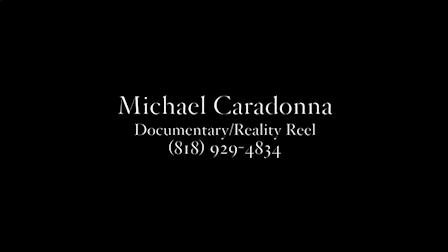 Michael Caradonna Documentary/Reality Reel