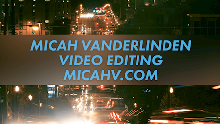 Micah Vanderlinden's Video Editing Demo Reel