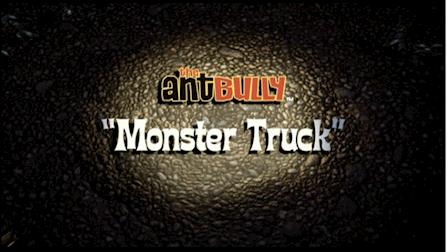 The Ant Bully: Monster Truck