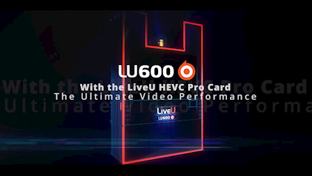LiveU Demonstrates LU600 4K HEVC Pro Card at NAB 2017
