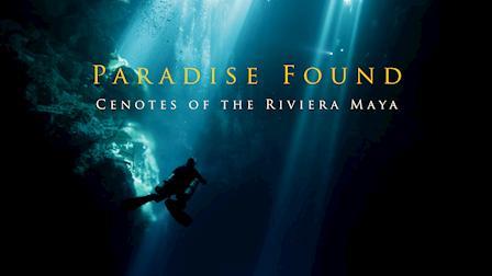 Paradise Found: Cenotes of the Riviera Maya