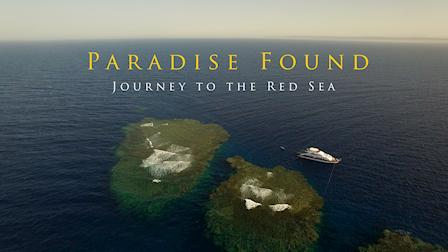 Paradise Found: Journey to the Red Sea