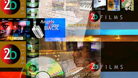 2bfilms Productions Presents Screenplays - Soundtracks - Animations