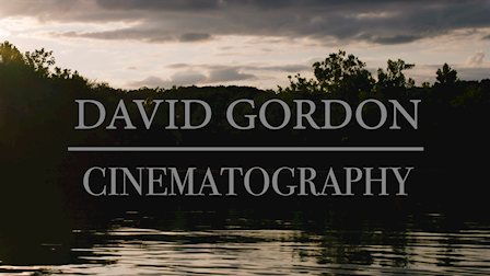 David Gordon's Cinematography Reel
