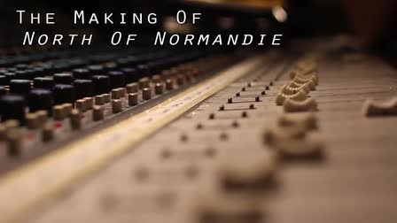 "The Making Of ""North Of Normandie"""