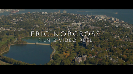 Eric Norcross Film & Video Reel