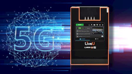 LiveU Unveils the LU600 5G Cellular Bonding Unit at IBC 2019
