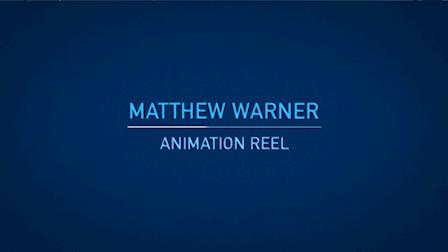 Matthew Warner - Animation Reel