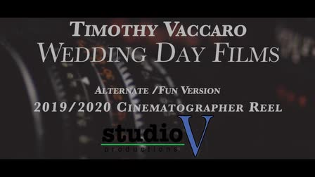Timothy Vaccaro- Cinematographer-Wedding Day_FUN REEL 2019