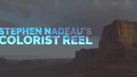 Stephen Nadeau's 2020 Colorist Reel