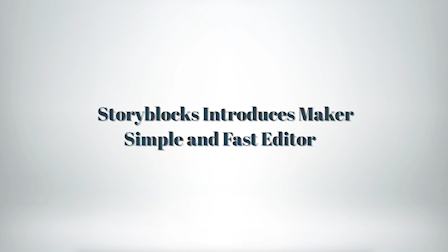 Storyblocks Launches Maker to Empower Content Creators with Production-Quality Video Creation Tools