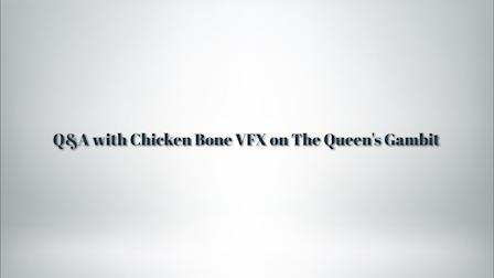 Chicken Bone VFX Brings The Queen's Gambit to Life