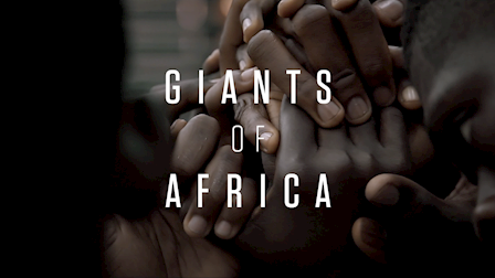 Giants of Africa - Feature Documentary Trailer