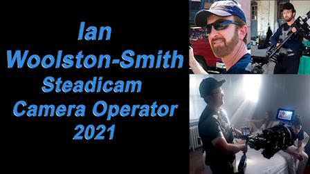Ian Woolston-Smith Steadicam Camera Operator 2021
