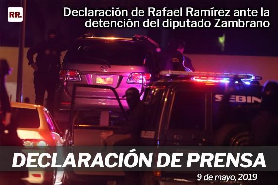Declaración-de-Rafael-Ramírez-ante-la-detención-del-diputado-Zambrano