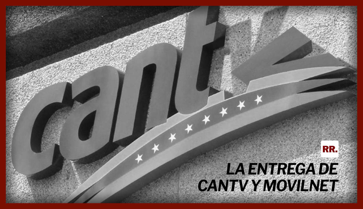 La Entrega de CANTV y Movilnet
