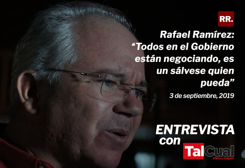 """Rafael Ramírez: """"Todos en el Gobierno están negociando, es un sálvese quien pueda"""", TalCual"""