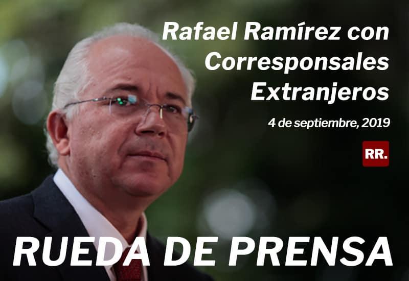 Rueda de Prensa de Rafael Ramírez con Corresponsales Extranjeros