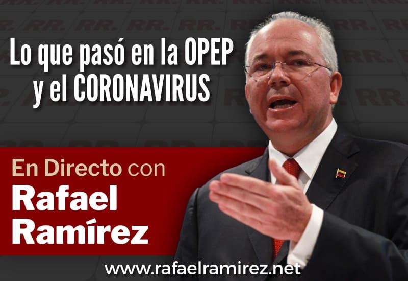 En Directo con Rafael Ramírez: Lo que pasó en la OPEP y el CORONAVIRUS