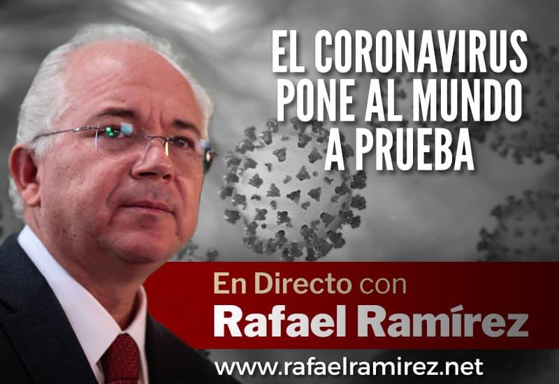 En directo con Rafael Ramírez: El Coronavirus pone al mundo a prueba