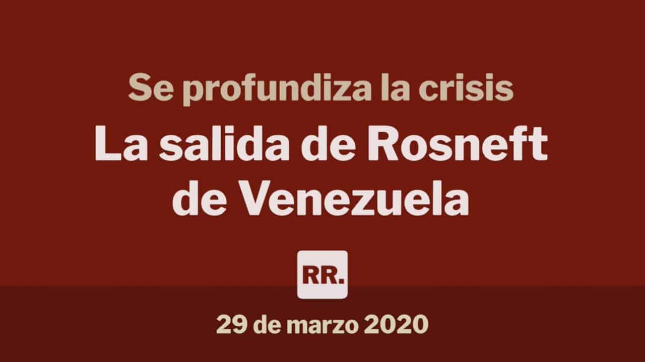 La salida de Rosneft de Venezuela