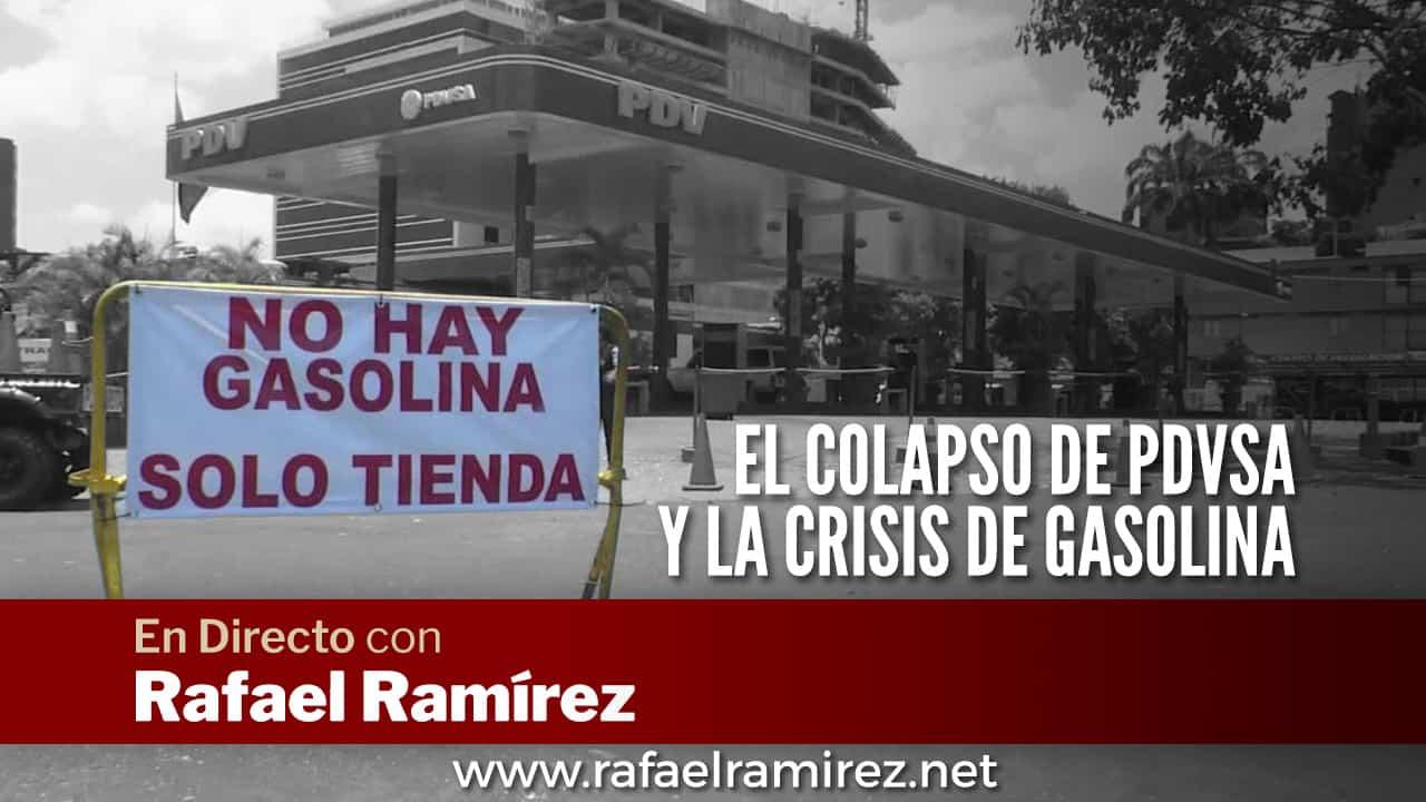 """En Directo con Rafael Ramírez – """"El colapso de PDVSA y la crisis de gasolina"""""""