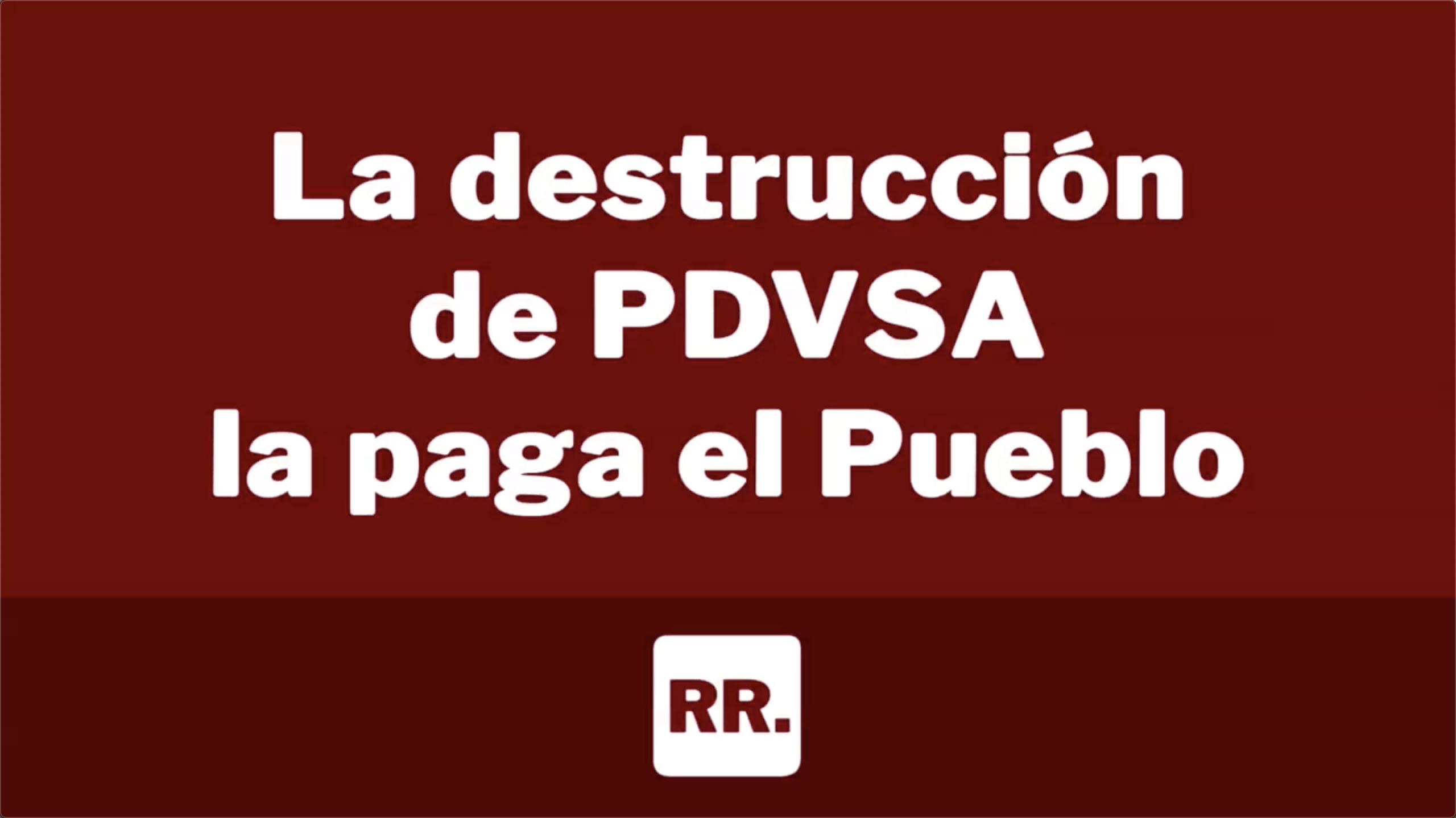 La destrucción de PDVSA la paga el Pueblo