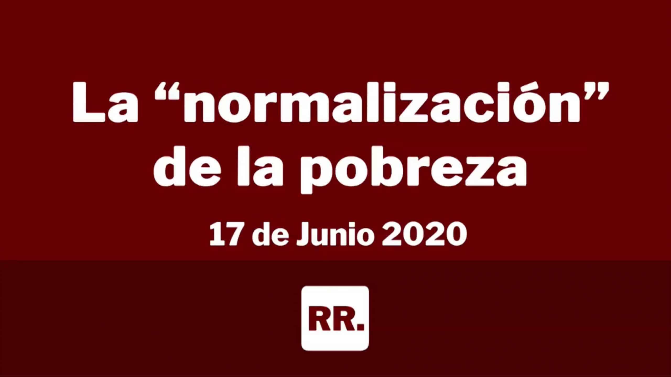 """La """"normalización"""" de la pobreza."""